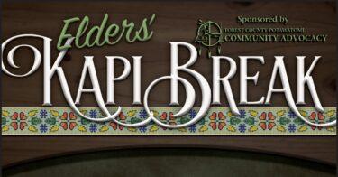 Elders' Kapi Break @ 8-Plex Turtlehouse | Crandon | Wisconsin | United States